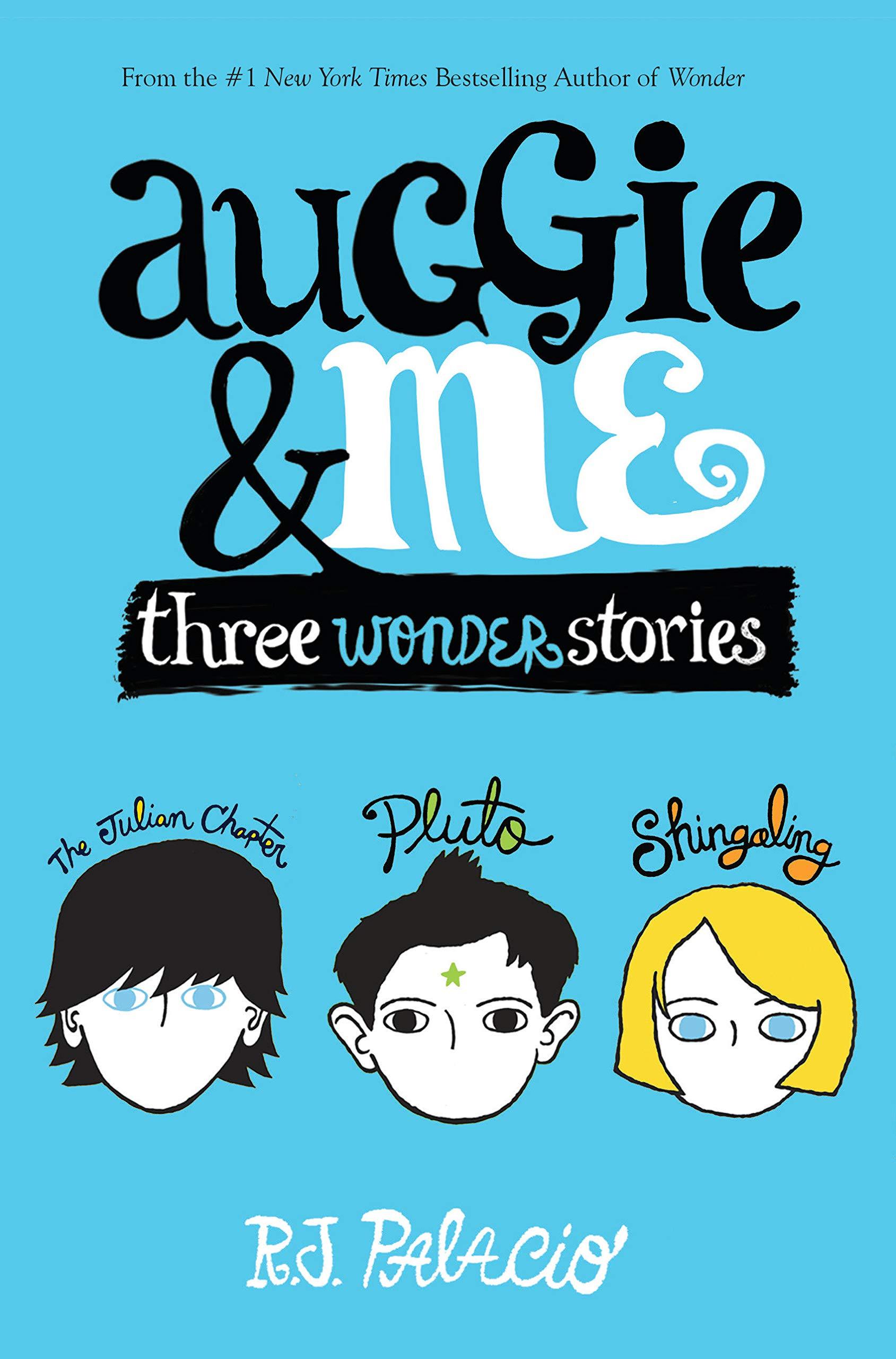 Auggie & Me: Three Wonder Stories : Palacio, R J: Amazon.co.uk: Books