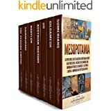 Mesopotamia: A Captivating Guide to Ancient Mesopotamian History and Civilizations, Including the Sumerians and Sumerian Myth