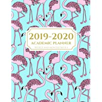 2019-2020 Academic Planner Weekly and Monthly 8.5 X 11: Flamingo Theme Calendar Schedule Organizer and Journal Notebook (July 2019 - June 2020)