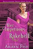 Her Impetuous Rakehell (The Bridgethorpe Brides Book 4)