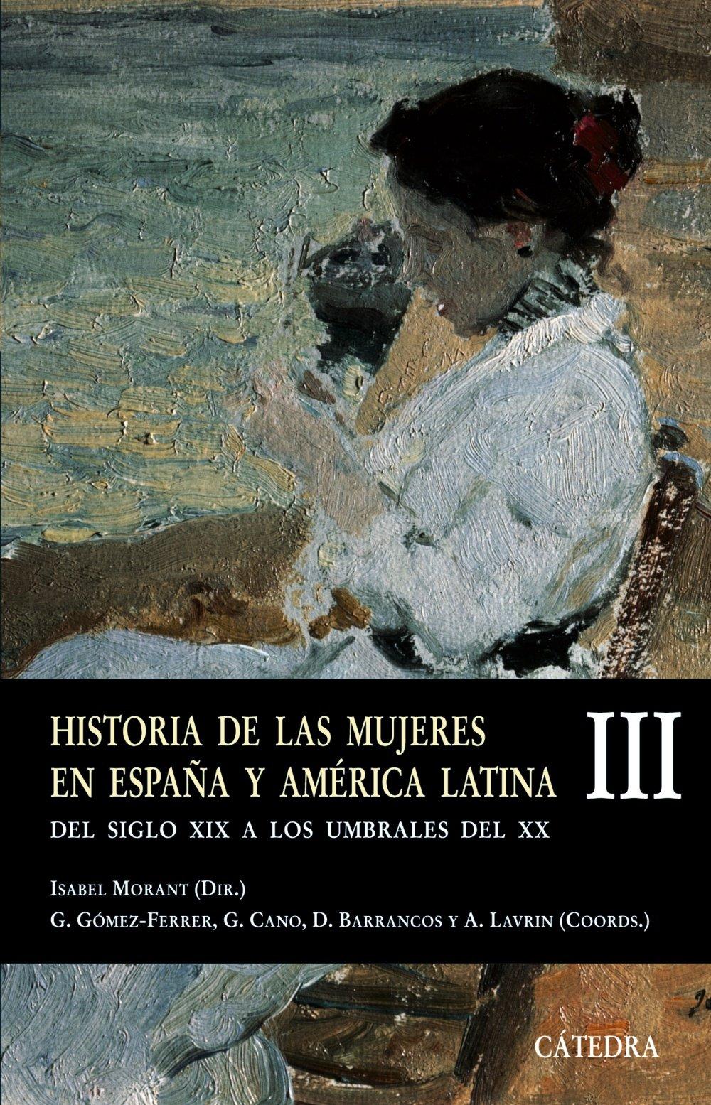 Historia de las mujeres en España y América Latina III: Del siglo ...