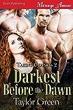 Darkest Before the Dawn [Taking Chances 2] (Siren Publishing Menage Amour)