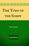 The Turn of the Screw:  By Henry James - Illustrated