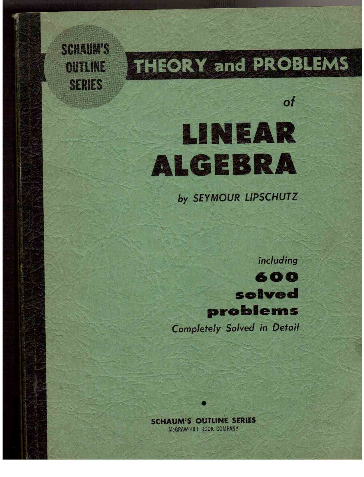 Buy Schaum S Outline Of Theory And Problems Of Linear Algebra