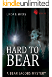 Hard to Bear: A Bear Jacobs Mystery Book #2