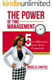 The Power of Time Management: 5 Secrets That Millionaires Know About Productivity