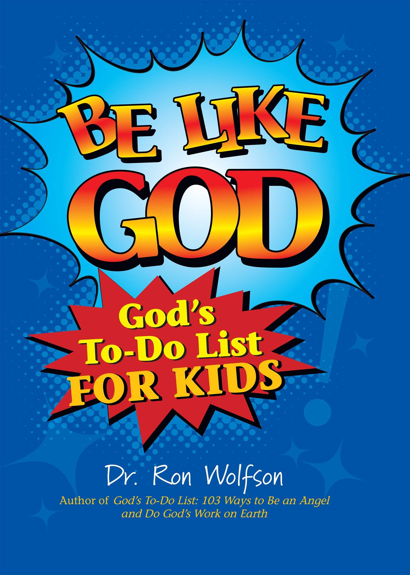 Be Like God: Gods To-Do List for Kids: Amazon.es: Wolfson ...