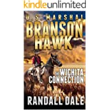 Branson Hawk - United States Marshal: The Wichita Connection: A Western Adventure (Branson Hawk: United States Marshal Wester