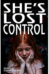 She's Lost Control: The female voice is strong, and will not be controlled Kindle Edition