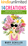 14 Creations: Wake up your creativity & your life in 14 fun-filled days (English Edition)