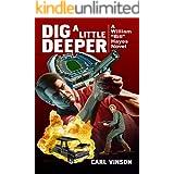 """Dig A Little Deeper (A William """"Bill"""" Hayes Novel Book 2)"""