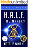 HALF: The Makers (H.A.L.F. Book 2) (English Edition)