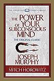 The Power of Your Subconscious Mind (Condensed Classics): The Original Classic