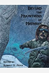 Beyond the Mountains of Madness Kindle Edition