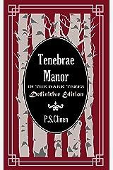 Tenebrae Manor: In the Dark Trees Definitive Edition Kindle Edition