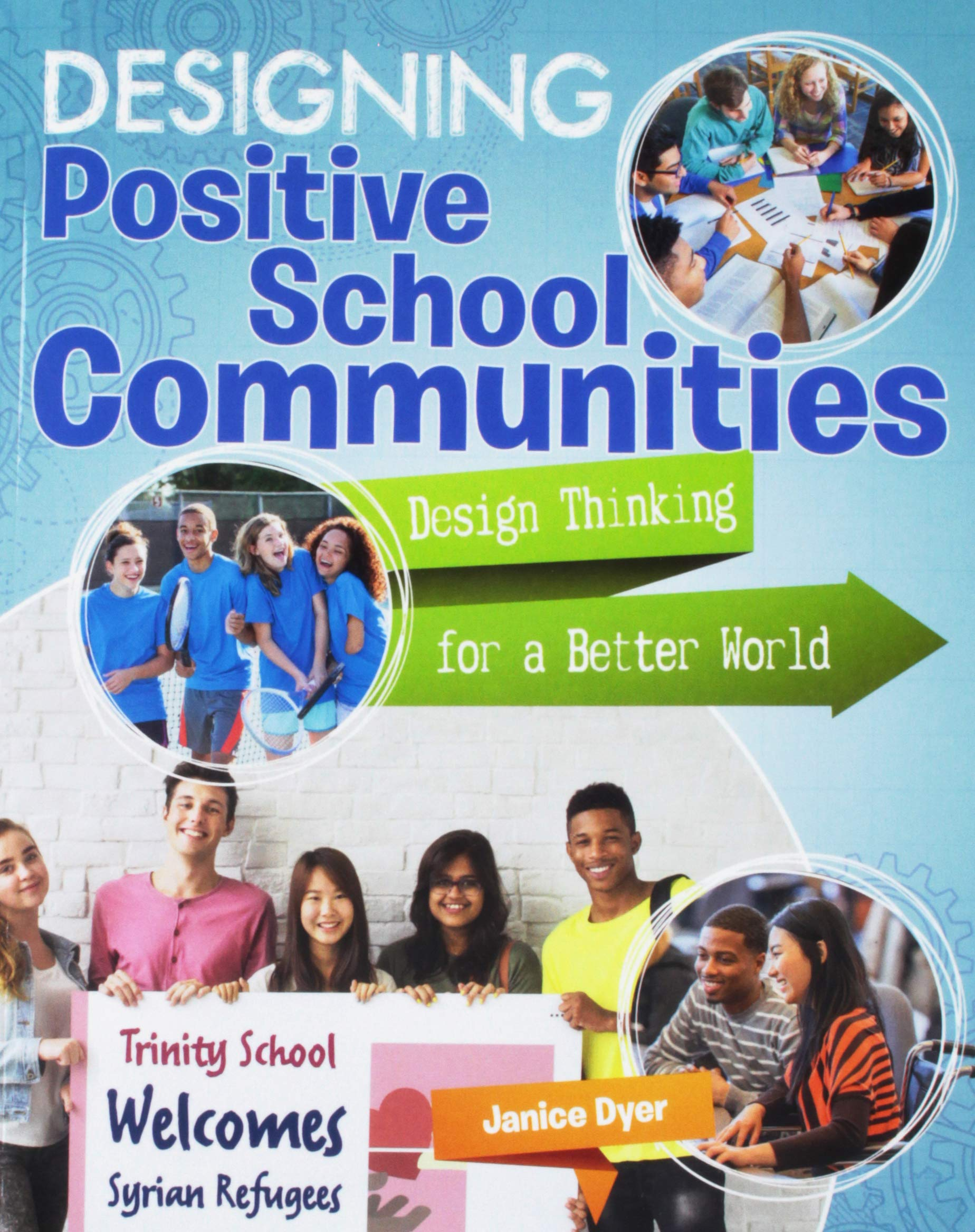 Designing Positive School Communities (Design Thinking for a Better World) pdf epub