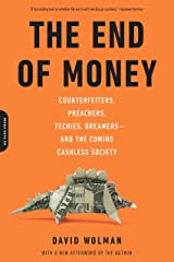 The End of Money: Counterfeiters, Preachers, Techies, Dreamers--and the Coming Cashless Society Kindle Edition