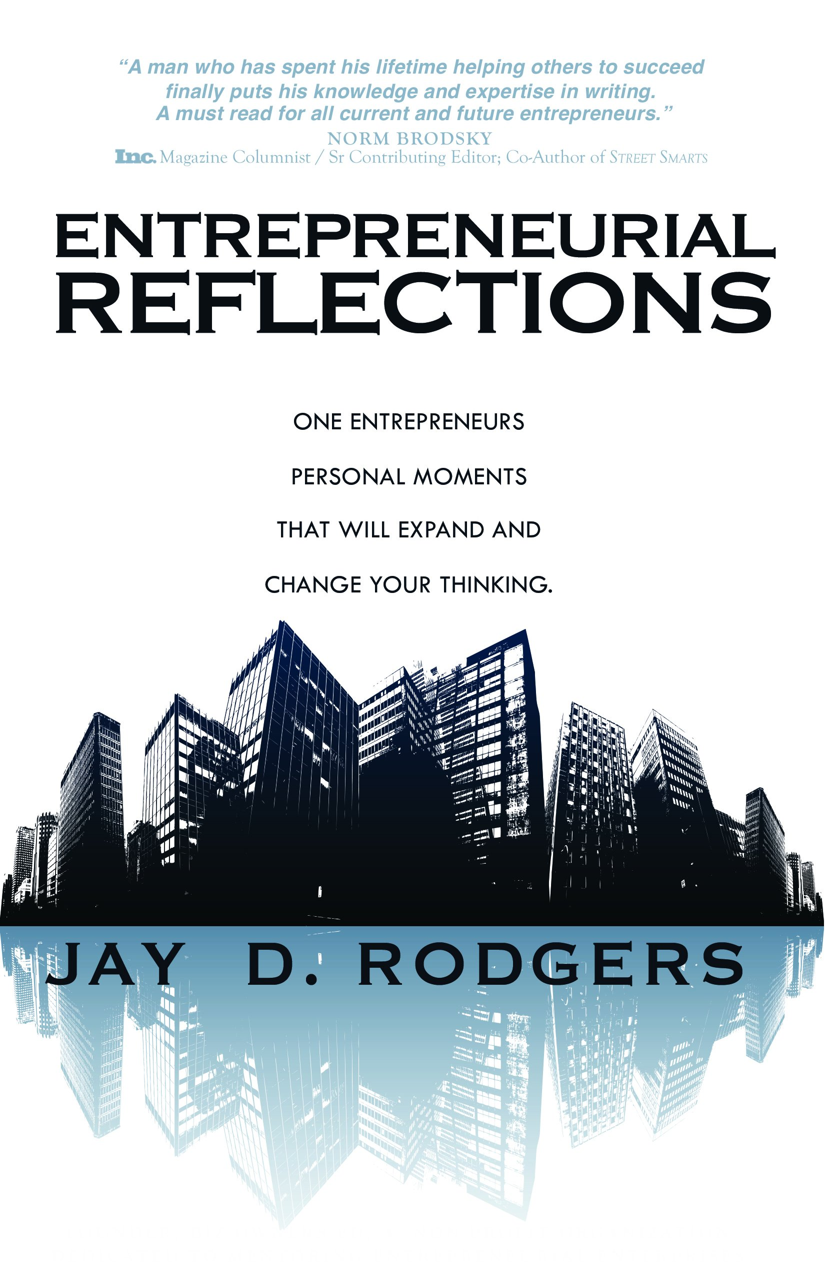Entrepreneurial reflections one entrepreneurs personal moments entrepreneurial reflections one entrepreneurs personal moments that will expand and change the way you think jay rodgers 9781942557951 amazon fandeluxe Gallery