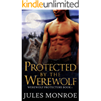Protected By The Werewolf: A MM Non-Mpreg Shifter Romance (Werewolf Protectors) book cover