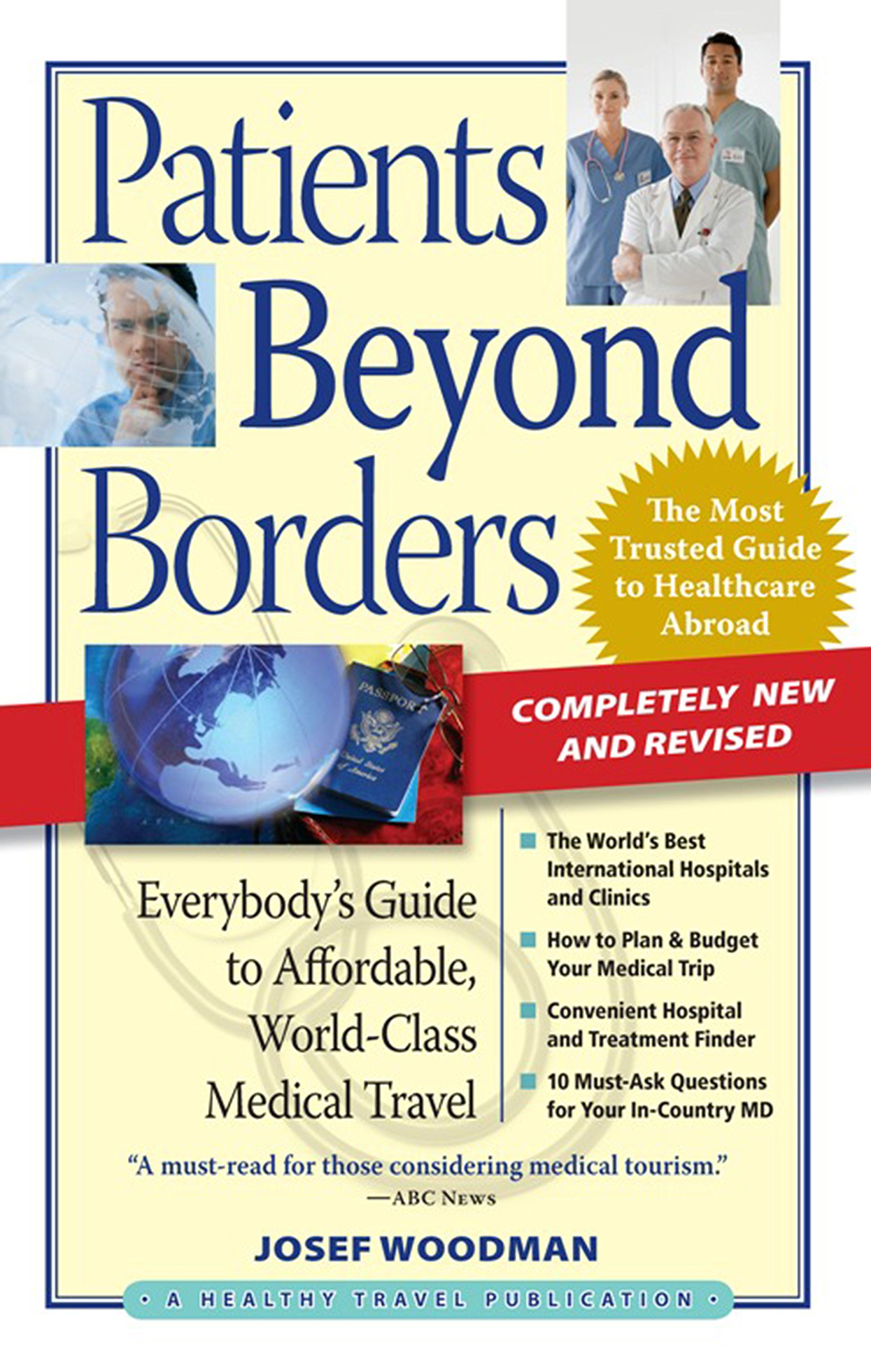 Patients Beyond Borders: Everybodys Guide to Affordable, World-Class Medical Travel: 0 Patients Beyond Borders Medical Travel Guides: Amazon.es: Josef ...