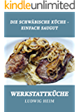 Die schwäbische Küche - Einfach saugut: Werkstattküche 5