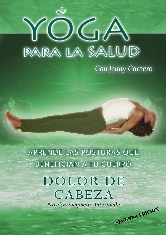 Yoga para la Salud DOLORES DE CABEZA con Jenny Cornero DVD ...