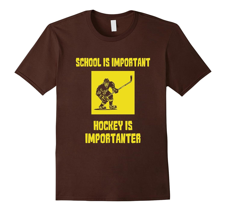 Hockey Shirts: School is important Hockey is importanter-Teevkd