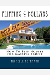 Flipping 4 Dollars Kindle Edition