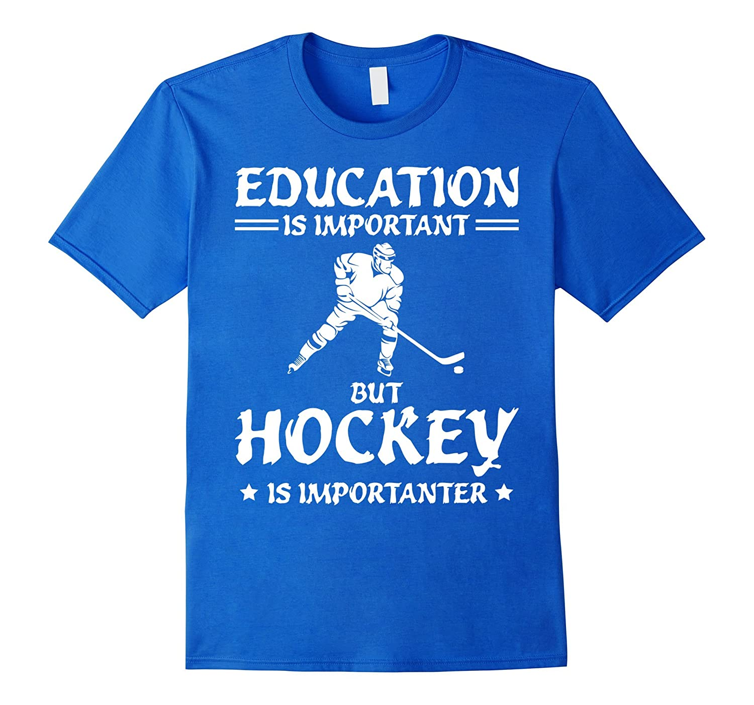 Education Is Important Hockey Is Importanter Funny Shirt ...
