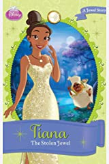 Disney Princess Tiana:  The Stolen Jewel: A Jewel Story (Chapter Book) Kindle Edition