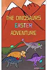 The Dinosaurs Easter Adventure Kindle Edition