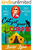Cat Got Your Corpse: A Hazel Hart Cozy Mystery Six