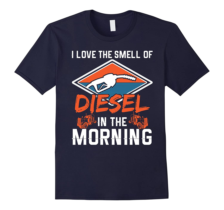 Trucker Shirt I Love The Smell Of Diesel Truck Tees-ANZ
