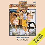 Maid Mary Anne: The Baby-Sitters Club, Book 66