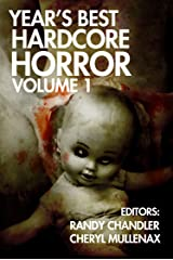 Year's Best Hardcore Horror Volume 1 Kindle Edition