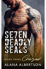 Crazed (Seven Deadly SEALs: Season One Book 3)