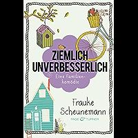 Ziemlich unverbesserlich: Eine Familienkomödie (German Edition)