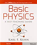 Basic Physics: A Self-teaching Guide, 2nd Edition (Wiley Self–Teaching Guides)