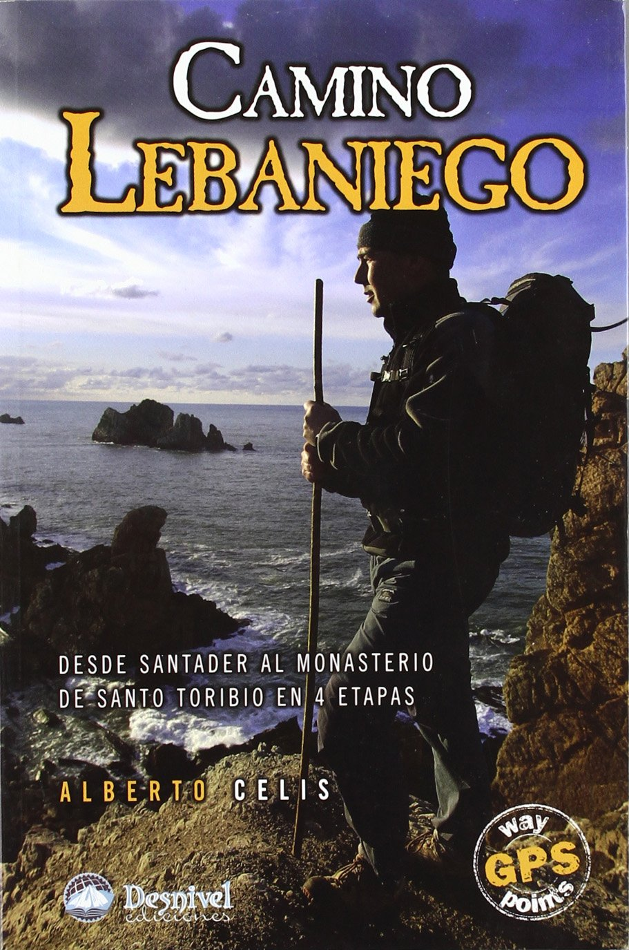 Camino Lebaniego. Desde Santander al monasterio de Santo Toribio en 4 etapas (Spanish) Paperback – 2006
