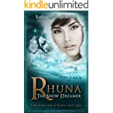Rhuna, The Snow Dreamer: Trials in the Land of Mystics and Tulpas (A Quest for Ancient Wisdom Book 5)