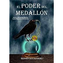 El poder del medallón (Reinos fantásticos nº 1) (Spanish Edition) Nov 2, 2016