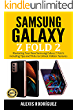SAMSUNG GALAXY Z FOLD 2: Mastering Your New Samsung Galaxy Z Fold 2 Including Tips and Tricks to Unlock Hidden Features
