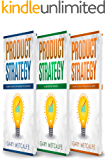 Product Strategy: 3 Books in 1: Mastering the Basics and Dominating the Competition+A Guide Beyond the Basics+An Expert's Guide to Dominating the Market