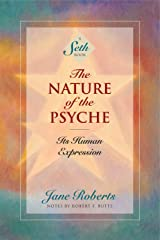 The Nature of the Psyche: Its Human Expression (A Seth Book) Kindle Edition