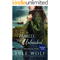 Tamed & Unleashed: The Highlander's Vivacious Wife (Love's Second Chance: Highland Tales Book 1)