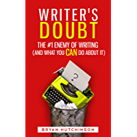 Writer's Doubt: The #1 Enemy of Writing (and What You Can Do About It)