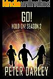 Go! - Hold On! Season 2: An Action Thriller
