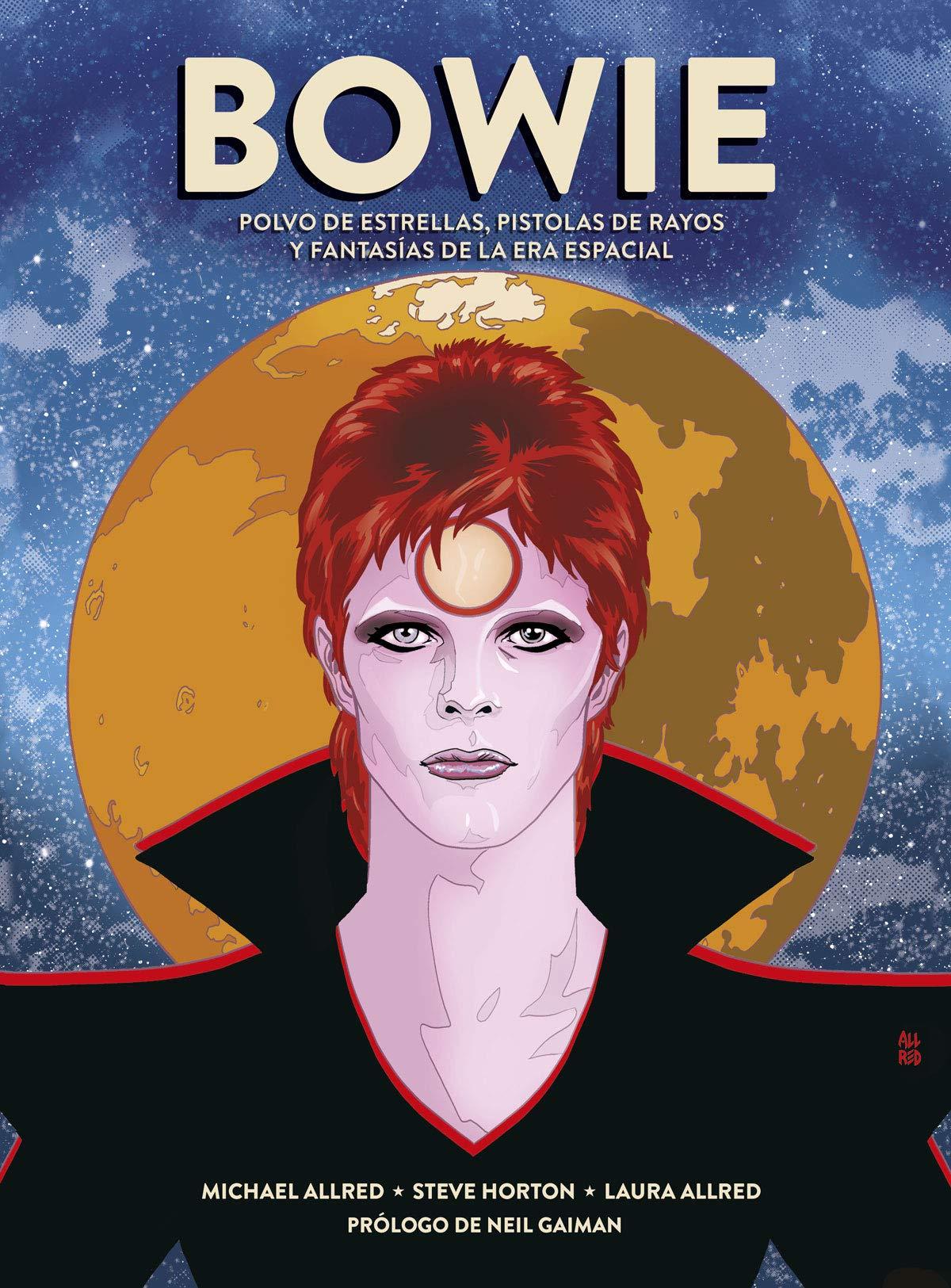Bowie: Polvo De Estrellas, Pistolas de Rayos Y Fantasías De La Era Espacial: Amazon.es: Horton, Steve, Allred, Michael, Allred, Laura: Libros
