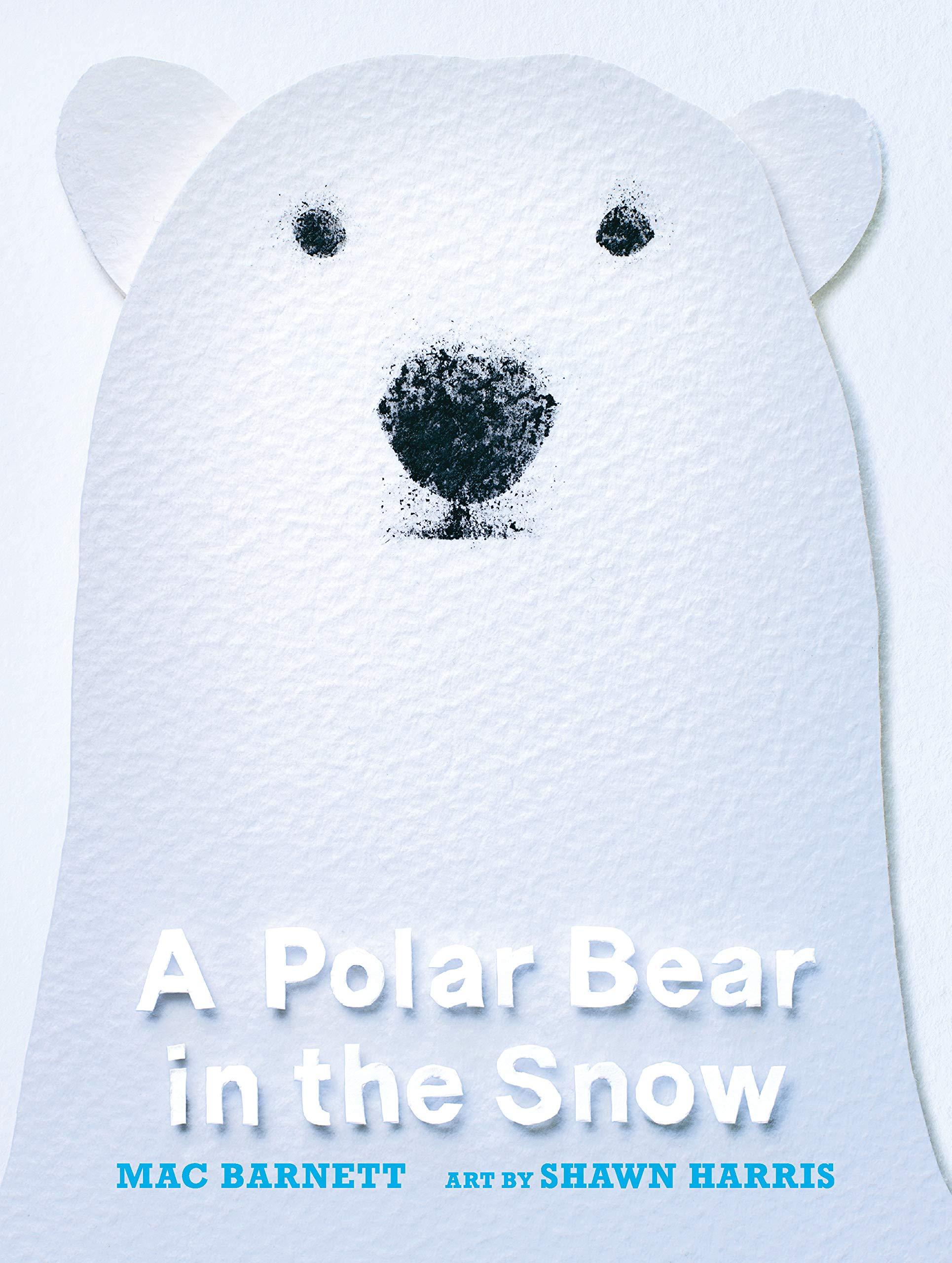A Polar Bear in the Snow: Barnett, Mac, Harris, Shawn: 9781536203967: Amazon.com:  Books