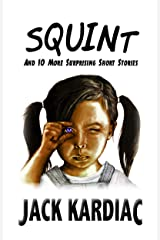 Squint: And 10 More Surprising Short Stories Kindle Edition